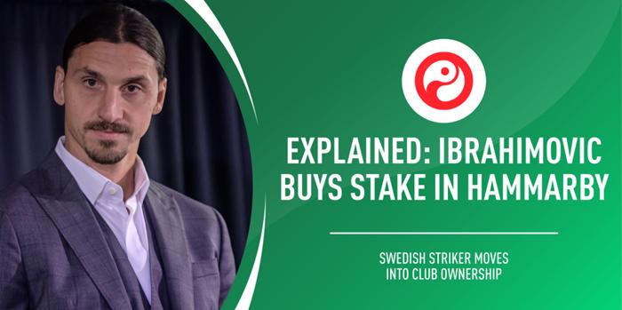 伊布与AEG合资收购瑞典球队哈马尔比50%股份,成为球队共同持有人